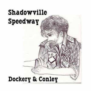 Shadowville Speedway CD by Will Dockery & Henry Conley